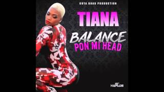 Tiana Balance Pon Mi Head OutAroad Production - @Tianamusic