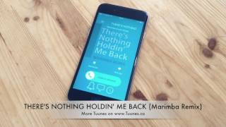 THERE'S NOTHING HOLDIN' ME BACK Ringtone (Shawn Mendes) Marimba Remix) • For iPhone & Android