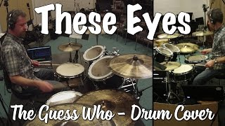 The Guess Who - These Eyes Drum Cover
