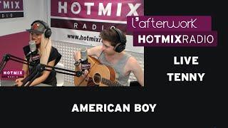 Tenny - American Boy (Live Hotmixradio)