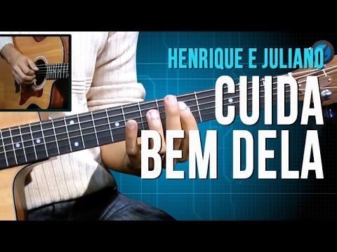 Henrique e Juliano - Cuida Bem Dela