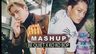 [MASHUP] MONSTA X & EXO :: Be Quiet / Ko Ko Bop