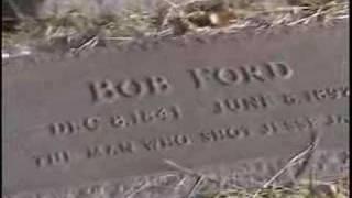 BOB FORD GRAVESITE The man who shot Jesse James