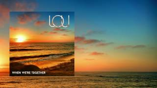 LOU - When We're Together - The New Single - Available 2/24/2017