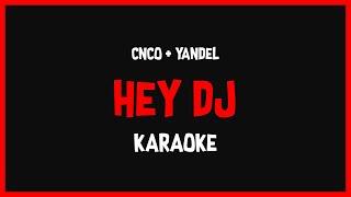 Karaoke: CNCO Ft Yandel - Hey DJ! 🎤🎶