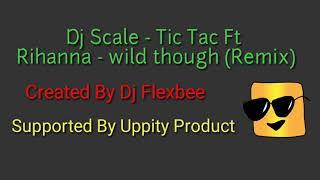 DJ Salty- tic toc ft Rihanna -Wild though (Remix) / Created by DJ Flex & DJ Peek
