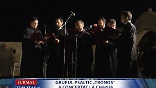 "Grupul psaltic ""Tronos"" a concertat la Chania"
