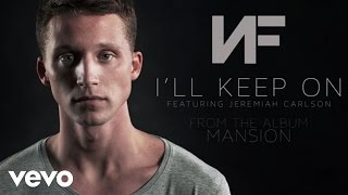 NF - I'll Keep On (Audio) ft. Jeremiah Carlson width=