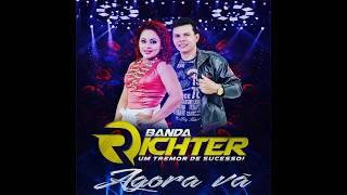 Banda Richter - Agora vá (arrocha)