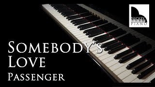 Somebody's Love — Passenger ( Piano Cover )