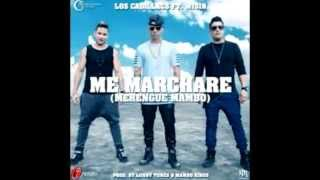 los cadillac`s - me marchare ft wisin