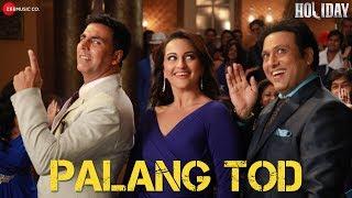 Palang Tod - Full Video | Holiday | Ft. Govinda, Akshay Kumar & Sonakshi Sinha | HD