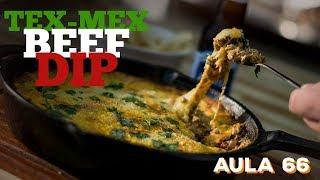 Aula 66 - Tex-Mex Beef Dip (Como fazer comida Tex-Mex) / Cansei de Ser Chef