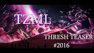 TZML - THRESH Teaser #1