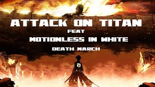 (AMV) Attack on Titan feat  Motionless in White