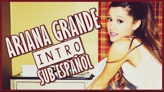 Ariana Grande - Intro ( Sub Español )