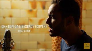 DH - Som da Liberdade (cover de DJ PV) - Girafa Session
