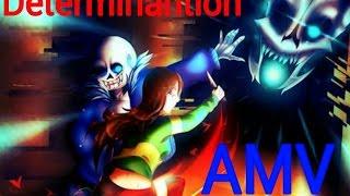 AMV : UNDERTALE (Determinantion by : Djsmell & Lollia)