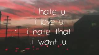 I Hate you,I Love you  Lyrics Gnash Ft Olivia O'Brien