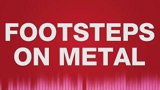 Footsteps on metal SOUND EFFECT - Fuß Schritte auf Metall SOUNDS