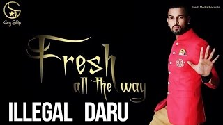 Garry Sandhu | Illegal Daru | Latest Punjabi Songs 2014