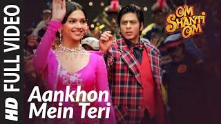 Aankhon Mein Teri Ajab Si   Om Shanti Om   Shahrukh Khan   Deepika Padukone