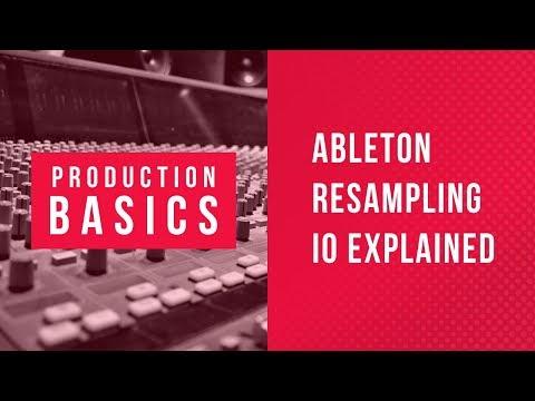 Production Basics 04 | Ableton Resampling IO Explained Tutorial