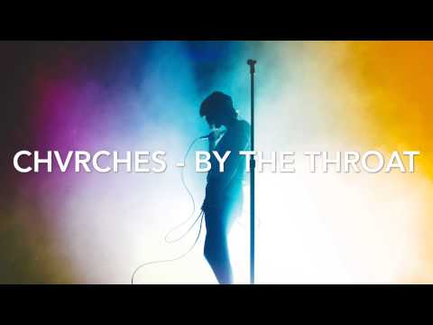 chvrches-by-the-throat-princessglowingstar