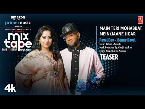 Main Teri Mohabbat Mein /Jaane Jigar Teaser Ep8 |Payal Dev, Benny Dayal |T-Series Mixtape S3 |18 Aug
