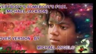 Everybody's Somebody's Fool (Michael Jackson) Cover Version