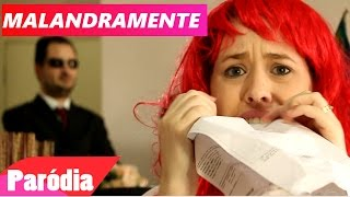 MALANDRAMENTE | PARÓDIA