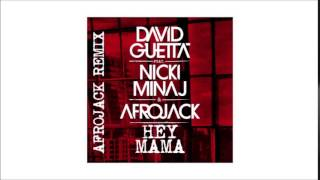 David Guetta feat. Nicki Minaj & Afrojack - Hey Mama (Afrojack Remix)