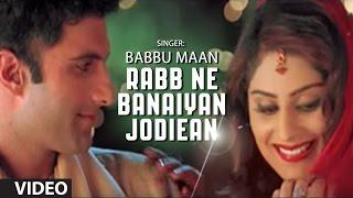 Babbu Maan : Rabb Ne Banaiyan Jodiean Title Song   Hit Punjabi Song
