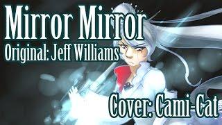 RWBY- Mirror Mirror Cover