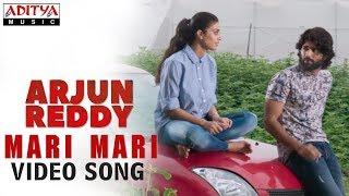 Mari Mari Video Song   Arjun Reddy Video Songs   Vijay Deverakonda   Shalini