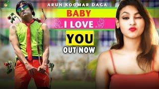 Baby I Love You | Arun Koomar Daga ft. KavyaKriti | Latest Hindi Comedy Song 2017