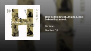 Delem delem feat. Josipa Lisac i Saban Bajramovic