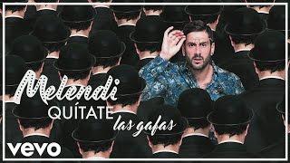 Melendi - Quítate las Gafas (Audio)