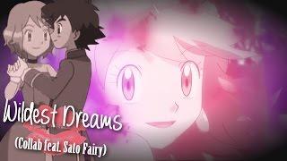 ღ♥♪♫ WILD€ST DRE@MS// Amourshipping [Ash & Serena] (Collab with Sato Fairy)ღ♥♪♫