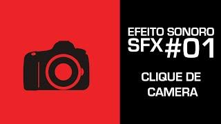 Clique de Camera - Efeito Sonoro - SFX #01