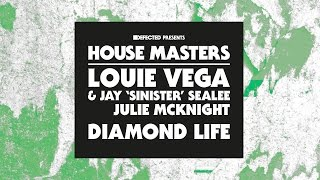 Louie Vega & Jay 'Sinister' Sealee starring Julie McKnight - Diamond Life (Daddy's Groove Mix)