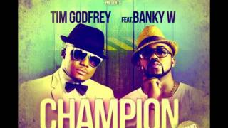 Tim Godfrey - Champion Ft. Banky W