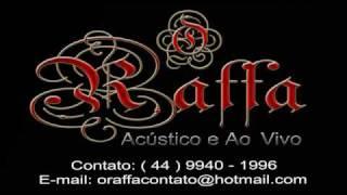 O Raffa - Fogo e Paixão