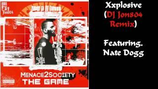 The Game - Xxplosive (Featuring. Nate Dogg) [DJ Jon804 Remix]