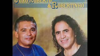 João Roberto & Robertinho - Meu Coração Pirou De Vez