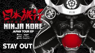 Ninja Kore - Stay Out (Original Mix)
