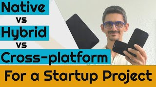 Native vs Hybrid vs Cross-platform for a Startup