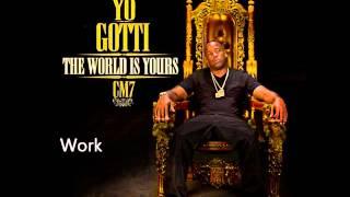 Yo Gotti - Work (CM7 - 11)