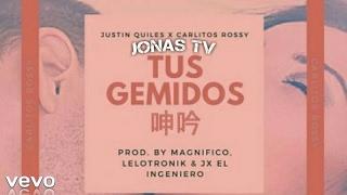 (Oficial) Tus Gemidos - J quiles ft Carlitos Rossy( DESCARGA)