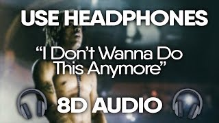 XXXTENTACION – I Don't Wanna Do This Anymore (8D AUDIO) 🎧